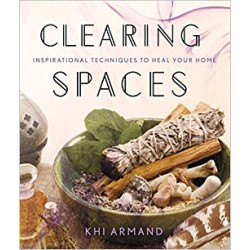 Clearing Spaces Inspirational Techniques to Heal Your Home
