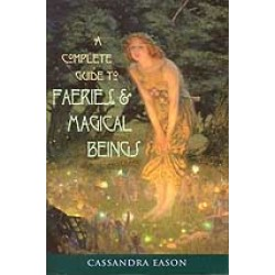 Complete guide to Faeries Magical Beings by Cassandra Eason